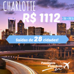 IMPERDÍVEL, INACREDITÁVEL!!! Em primeira mão, passagens para CHARLOTTE – ESTADOS UNIDOS, a partir de R$ 1.112, ida e volta! Saídas de 28 cidades!
