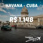 Promoção de passagens para HAVANA – Cuba! A partir de R$ 1.148, ida e volta, para viajar de Julho até Novembro/2014!