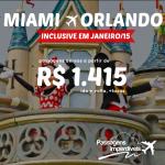 Promoção de passagens para MIAMI e ORLANDO, inclusive para a 2ª quinzena de JANEIRO/15!!! A partir de R$ 1.415, ida e volta!