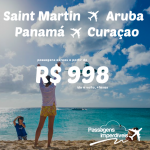Promoção de Passagens para o CARIBE: Saint Martin, Aruba, Panamá e Curaçao! A partir de R$ 998, ida e volta! Saídas de várias cidades brasileiras!