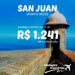 Promoção de passagens para SAN JUAN, Porto Rico!!! A partir de R$ 1.241, ida e volta!!! Saídas de diversas cidades!