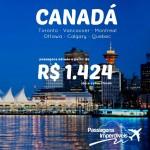 Promoção de passagens para 06 destinos no CANADÁ!!! A partir de R$ 1.424, ida e volta! Saídas de 12 cidades brasileiras!