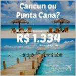 Passagens baratas para CANCUN e PUNTA CANA a partir de R$ 1.334 ida e volta! Saídas até dezembro/2014