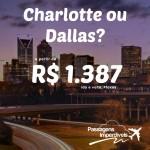 Promoção de passagens da Delta para Dallas e Charlotte a partir de R$ 1.387, ida e volta! Voe até Novembro!