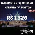 Promoção de passagens para os ESTADOS UNIDOS! Chicago, Boston, Washington, Atlanta e mais! A partir de R$ 1.326, ida e volta!