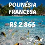 Promoção de passagens para a <b>POLINÉSIA FRANCESA</b>, a partir de R$ 2.865, ida e volta, para viajar em Janeiro e Fevereiro/2015!