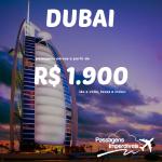 Promoção de passagens para <b>DUBAI</b>, a partir de R$ 1.900, ida e volta! Saídas de São Paulo e Salvador!