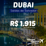 Atenção, soteropolitanos! IMPERDÍVEL!!! Promoção de passagens de Salvador para <b>DUBAI</b>, a partir de R$ 1.915, ida e volta, para viajar entre Outubro/14 e Março/15, pela TAP!!!
