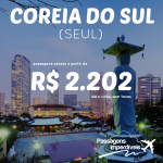 IMPERDÍVEL!!! Promoção de passagens para a <b>COREIA DO SUL</b> – Seul! A partir de R$ 2.202, ida e volta!
