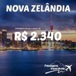 IMPERDÍVEL!!! Promoção de passagens para a <b>NOVA ZELÂNDIA</b>!!! A partir de R$ 2.340, ida e volta!!!