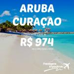 Promoção de passagens para <b>ARUBA</b> e <b>CURAÇAO</b>, a partir de R$ 974, ida e volta!