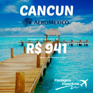IMPERDÍVEL!!! Promoção da AEROMÉXICO para <b>CANCUN</b>, a partir de R$ 941, ida e volta! Saídas do RJ!