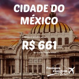 IMPERDÍVEL!!! Promoção de passagens para a <b>CIDADE DO MÉXICO</b>, a partir de R$ 661, ida e volta!