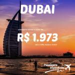Promoção de passagens para <b>DUBAI</b>! A partir de R$ 1.973, ida e volta! Saídas de várias cidades!