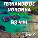 Promoção de passagens para <b>FERNANDO DE NORONHA</b>! Saídas de <b>RECIFE</b>, a partir de R$ 414, ida e volta!