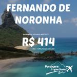 A promoção de passagens para <b>FERNANDO DE NORONHA</b> continua! A partir de R$ 414, ida e volta!