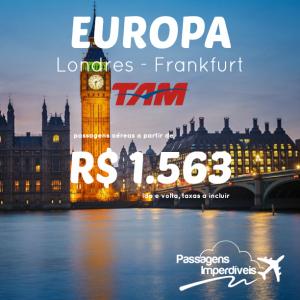 MEGA PROMO TAM: Passagens para <b>LONDRES</b> ou <b>FRANKFURT</b>, a partir de R$ 1.563, ida e volta! Saídas de várias cidades!