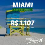 IMPERDÍVEL!!! Promoção de passagens para <b>MIAMI</b>! A partir de R$ 1.107, ida e volta! Saídas de Brasília!