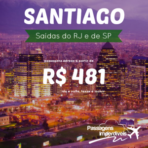 Promoção de passagens para SANTIAGO, Chile, a partir de R$ 481, ida e volta! Saídas do Rio de Janeiro e de São Paulo!