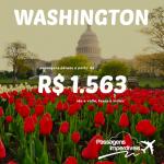 Passagens para <b>WASHINGTON</b>, a partir de R$ 1.563, ida e volta!