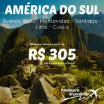 Seleção de passagens para a <b>AMÉRICA DO SUL</b>! Buenos Aires, Montevideo, Santiago, Lima ou Cusco! A partir de R$ 305, ida e volta!