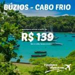 IMPERDÍVEL!!! Promoção de passagens para <b>BÚZIOS – CABO FRIO</b>! A partir de R$ 139, ida e volta!