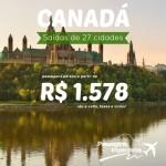 Promoção de passagens para o <b>CANADÁ</b>! A partir de R$ 1.578, ida e volta! Saídas de 27 cidades brasileiras!
