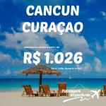Promoção de passagens para <b>CANCUN</b> e <b>CURAÇAO</b>! A partir de R$ 1.026, ida e volta! Saídas do RJ e de Brasília!