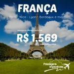 Promoção de passagens para a <b>FRANÇA</b>! Paris, Nice, Lyon, Bordeaux e mais! A partir de R$ 1.569, ida e volta, até Março/15!