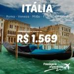 Promoção de passagens para a <b>ITÁLIA</b>! Roma, Veneza, Milão, Florença e mais! A partir de R$ 1.569, ida e volta, até Março/15!