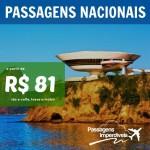 Promoção de <b>PASSAGENS NACIONAIS</b>! A partir de R$ 81, ida e volta, para viajar até Outubro/14!