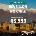 Saiba tudo sobre o <b>RÉVEILLON no CHILE</b>, e garanta a sua passagem a partir de R$ 553, ida e volta!