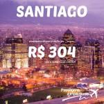 IMPERDÍVEL!!! IMPERDÍVEL!!! Promoção de passagens para <b>SANTIAGO</b>, a partir de R$ 304, ida e volta! Para viajar até 2015!!!