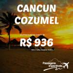 IMPERDÍVEL!!! Está de volta a promoção de passagens para <b>CANCUN</b> e <b>COZUMEL</b>! A partir de R$ 936, ida e volta!