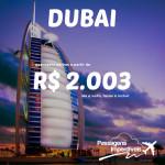 Passagens para <b>DUBAI</b>, a partir de R$ 2.003, ida e volta! Datas de embarque entre Outubro/14 a Maio/15!
