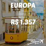 IMPERDÍVEL!!! Promoção de passagens para a <b>EUROPA</b>, a partir de R$ 1.357, ida e volta!