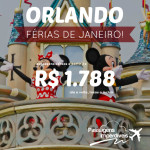 Passagens para <b>ORLANDO</b> em <b>JANEIRO</b>! A partir de R$ 1.788, ida e volta! Saídas do Rio de Janeiro e de São Paulo!