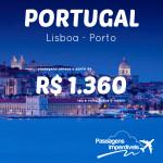 IMPERDÍVEL!!! Promoção de passagens para <b>PORTUGAL</b>: Lisboa ou Porto, a partir de R$ 1.360, ida e volta, com saídas de várias cidades!!!