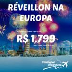 Passagens para a <b>EUROPA</b> no <b>RÉVEILLON</b>! A partir de R$ 1.799, ida e volta!
