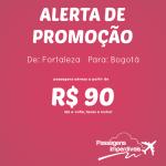 ALERTA DE PROMOÇÃO IMPERDÍVEL!!!! Passagens para <b>BOGOTÁ</b>, a partir de R$ 90, ida e volta! É isso mesmo! R$ 90, ida e volta! Saídas de Fortaleza!