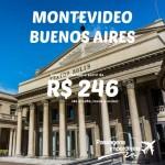 IMPERDÍVEL!!! Passagens para <b>BUENOS AIRES</b> e <b>MONTEVIDEO</b>, a partir de R$ 246, ida e volta!