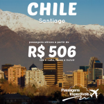 Aproveite a promoção da TAM e viaje para o <b>CHILE</b>! Passagens para Santiago, a partir de R$ 506, ida e volta! Saídas de várias cidades!