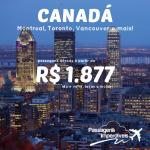 Passagens para o <b>CANADÁ</b>: Toronto, Quebec, Montreal e mais! Pela <b>Air Canada</b>, a partir de R$ 1.877, ida e volta, com várias datas de embarque, inclusive para o <b>CARNAVAL</b>!