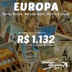 Promoção de passagens para a <b>EUROPA: Paris, Atenas, Roma, Amsterdam, Madri e mais</b>! A partir de R$ 1.132, ida e volta! Saídas de várias cidades!