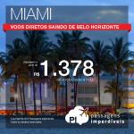 <b>Última promoção de passagens de 2014</b>! Opções de Voos DIRETOS para <b>MIAMI</b>, saindo de <b>BELO HORIZONTE</b>, a partir de R$ 1.378, ida e volta!