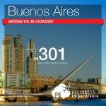 Encontre aqui a sua passagem para <b>BUENOS AIRES</b>! A partir de R$ 301, ida e volta! Saídas de 36 cidades!