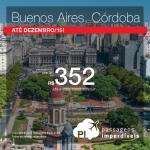 Promoção de passagens para a <b>ARGENTINA</b>: <b>BUENOS AIRES</b> ou <b>CÓRDOBA</b>, a partir de R$ 352, ida e volta! Para viajar até o início de Dezembro/15!
