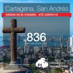 Passagens em promoção para o Caribe Colombiano: <b>CARTAGENA</b> ou <b>SAN ANDRÉS</b>, a partir de R$ 836, ida e volta! Saídas de <b>26 cidades</b>!