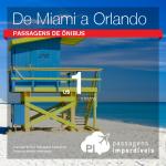 Quer viajar de ônibus <b>de Miami a Orlando</b> – ou vice-versa – pagando apenas <b>UM DÓLAR</b> por trecho? Com a ajuda do PI, você pode!