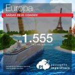 Passagens promocionais para a <b>EUROPA</b>: Amsterdam, Madri, Paris e muito mais! A partir de R$ 1.555, ida e volta, com <b>saídas de 23 cidades</b>!